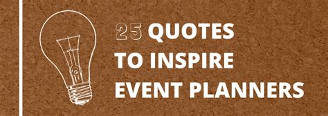 Wedding Event Quotes by 25 Quotes To Inspire Event Planners Speakerhub