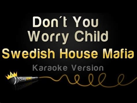 swedish house mafia don t you worry child swedish house mafia don t you worry child karaoke version youtube