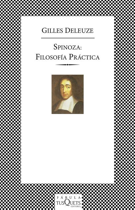 libro spinoza filosofia practica spinoza filosofia practica planeta de libros