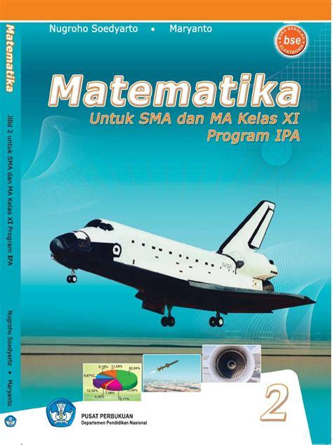 Buku Matematika Sma Ma Kls Xi K13n Peminatan matematika untuk sma dan ma kelas xi program ipa
