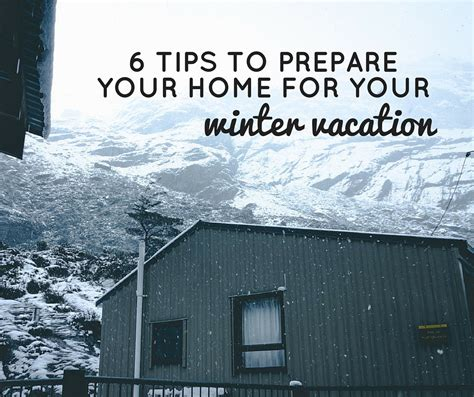 winterizing your vacation home 6 tips to prepare your home for your winter vacation