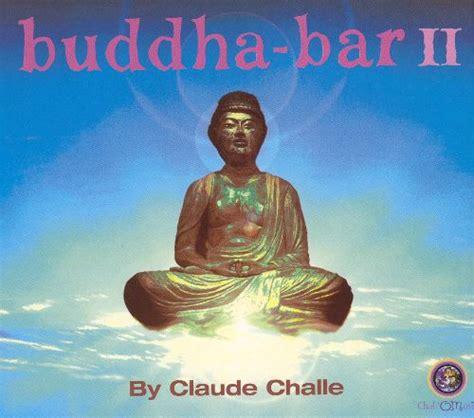 top buddha bar songs buddha bar vol 2 claude challe songs reviews