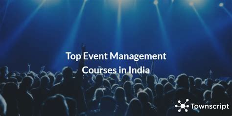 Top 4 Event Management Courses in India   Townscript Blog