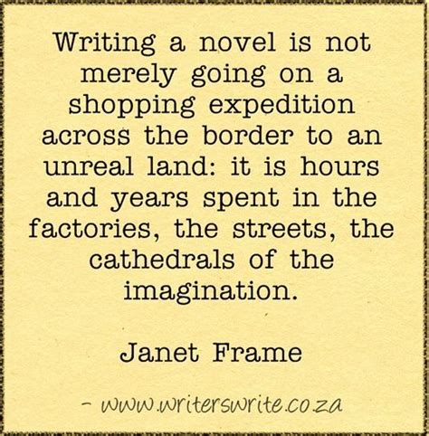 What They Want A Novel quotable janet frame writers write creative or