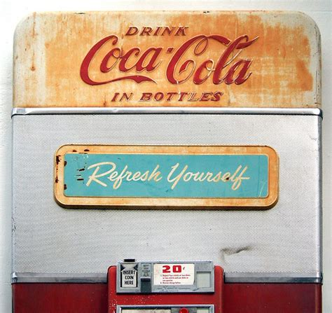 coca cola refresh yourself vending machine canister refresh yourself for 20 cents flickr photo sharing