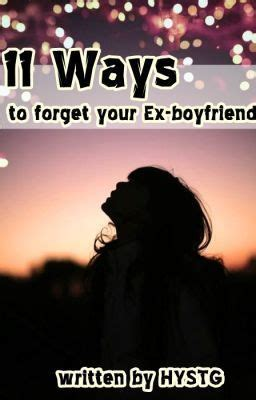 12 Ways To Get Your Boyfriend To Move In With You by 11 Ways To Forget Your Ex Boyfriend Let Me Tell You