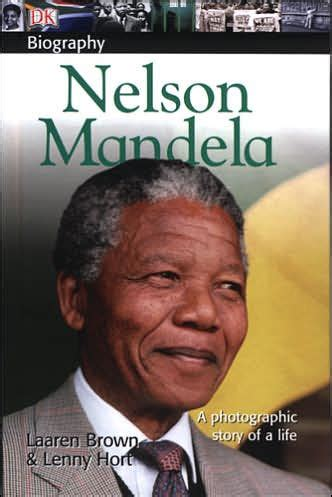 nelson mandela little biography dk biography nelson mandela by lenny hort laaren brown