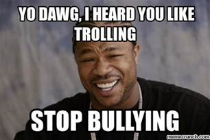Bully Meme - stop bullying