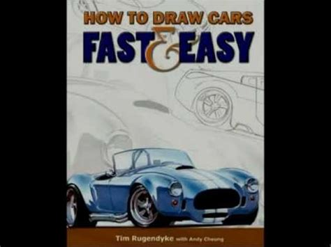 how to draw paint cars books car drawing books how to draw cars fast and easy by tim