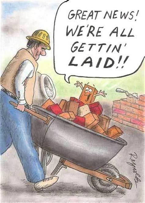 7 best construction humor images on pinterest funny great news were all getting laid pictures photos and