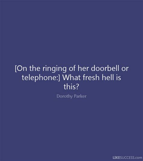 More On Monday Dorothy What Fresh Hell Is This By Marion Meade by On The Ringing Of Doorbell Or Telep By Dorothy