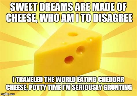 Cheese Meme - cheese time imgflip