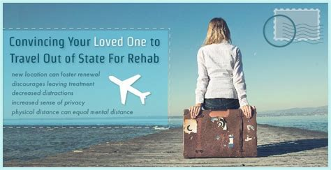 Out Of Rehab by Convincing Your Loved One To Travel Out Of State To Rehab