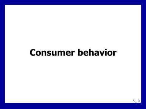 Mba Ppt On Consumer Behaviour by Ved Ppt Consumer Behaviour Authorstream