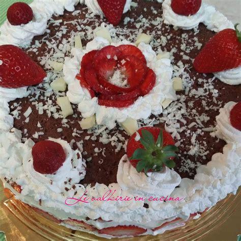 torta al cioccolato con panna da cucina torta cioccolato e fragole ricetta bimby le valkirie in