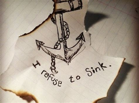 i refuse to sink i refuse to sink quotes with the saying quotesgram