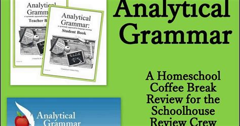 the grammar workbook a systematic and logical approach to writing books homeschool coffee analytical grammar schoolhouse