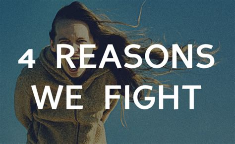 The Reason We Fight 4 reasons we fight an analysis of the reasons fights
