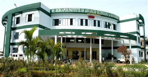 Mba Colleges In Durgapur West Bengal by Durgapur Institute Of Advanced Technology Management