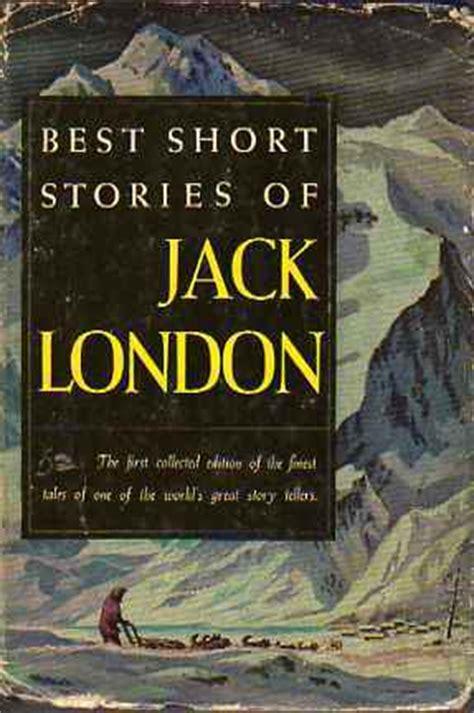 themes of jack london s books best short stories of jack london by jack london reviews