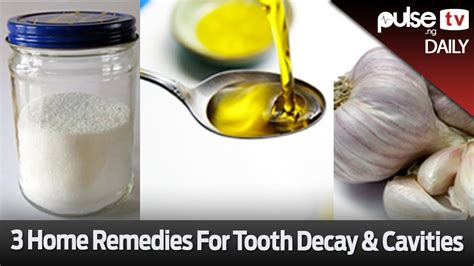3 home remedies for tooth decay cavities pulse daily