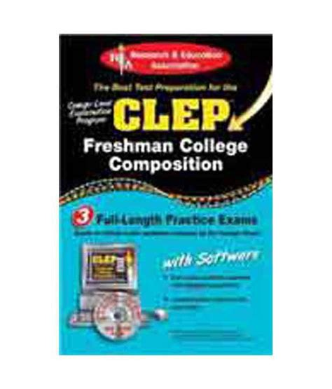 College Composition Clep Essay by Clep Freshman College Composition The Best Test Prep For The Clep With Cdrom Buy Clep
