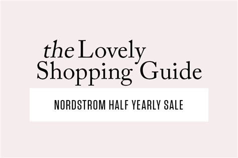 Sale Alert Nordstroms Half Yearly Sale by Navigating The Nordstrom Half Yearly Sale