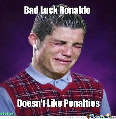 Ronaldo Memes - c ronaldo dives too much what a jerk bad luck brian memes
