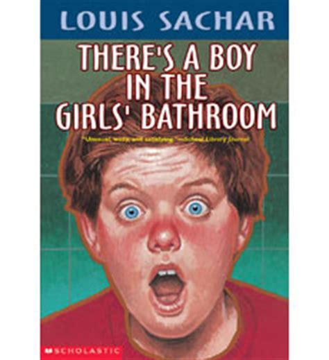theres a boy in there s a boy in the girls bathroom by louis sachar