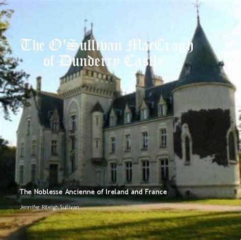 sullivan castle ireland the o sullivan maccragh of dunderry castle by jennifer