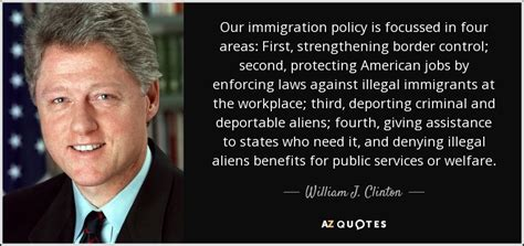 housing assistance for undocumented immigrants william j clinton quote our immigration policy is