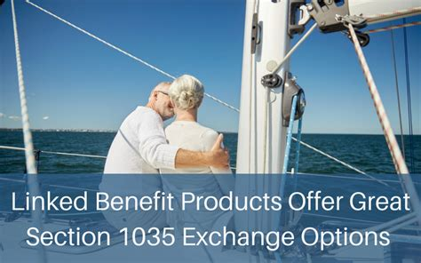 section 1035 exchange linked benefit products offer great section 1035 exchange