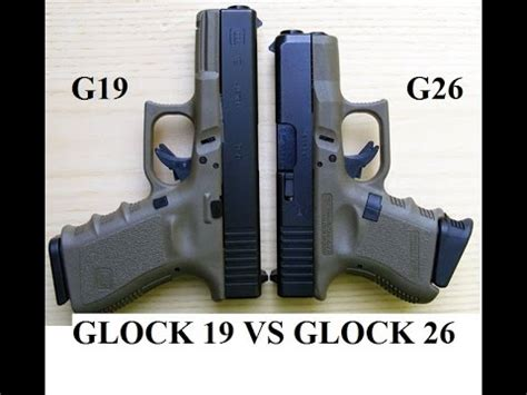 glock 17 vs glock 19 vs glock 26 glock 26 vs glock 19 showdown specs best cc concealed