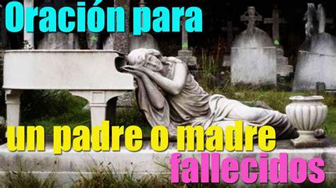 oracin a mi padre fallecido oraci 211 n por un padre o madre fallecidos youtube