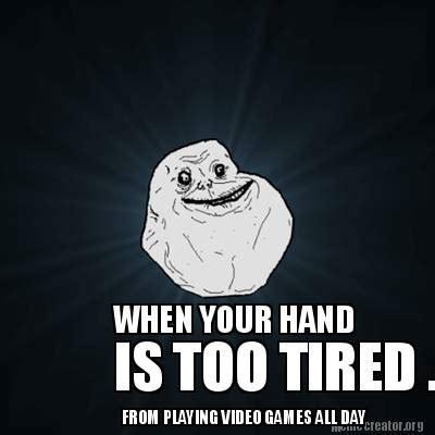 Too Tired Meme - too tired meme memes