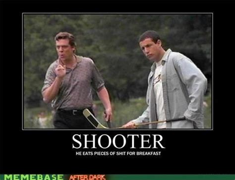 Happy Gilmore Meme - shooter mcgavin happy gilmore entertain me pinterest