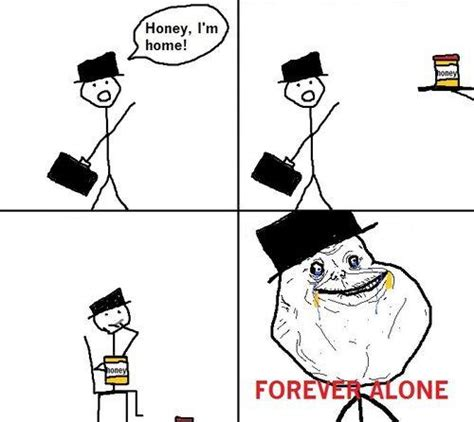 forever alone template forever alone your meme