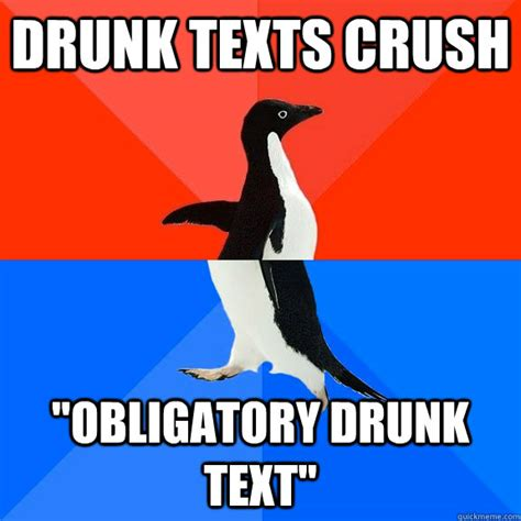 Drunk Texting Meme - drunk texts crush quot obligatory drunk text quot socially