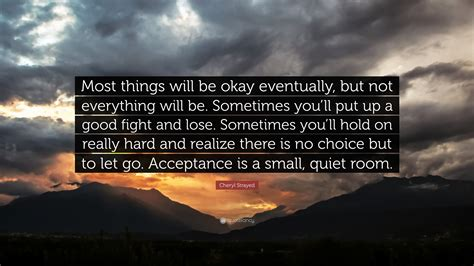 acceptance now rooms to go cheryl strayed quote most things will be okay eventually but not everything will be