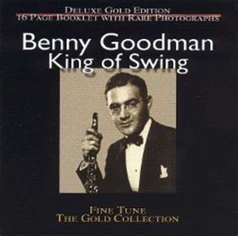 swing benny goodman king of swing fine tune benny goodman songs reviews