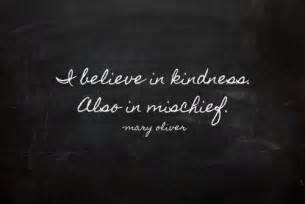 kindness and mischief mary oliver quote