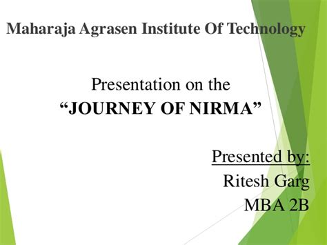 Maharaja Agrasen Institute Of Technology Mba Placement by Presentation On Journey Of Nirma