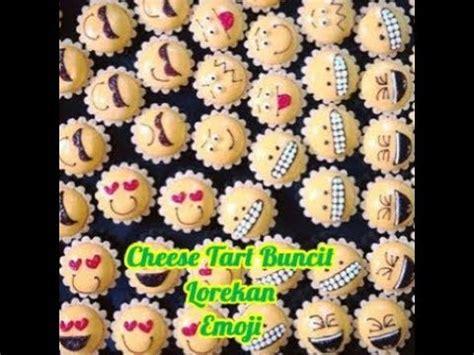 youtube membuat cheese tart resepi cara membuat cheese tart buncit lorekan emoji step
