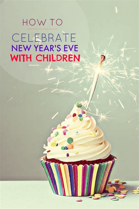 new year how celebrate how to celebrate new year s with children tales of a