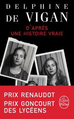 libro dapres une histoire vraie d apres une histoire vraie by delphine de vigan in french
