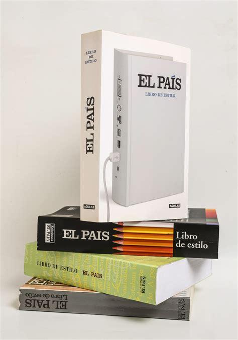 libro de estilo de esta s 237 es la biblia del periodismo aniversario el pa 205 s