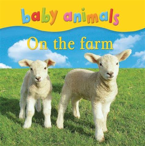 baby animals on the farm baby animals on the farm scholastic club