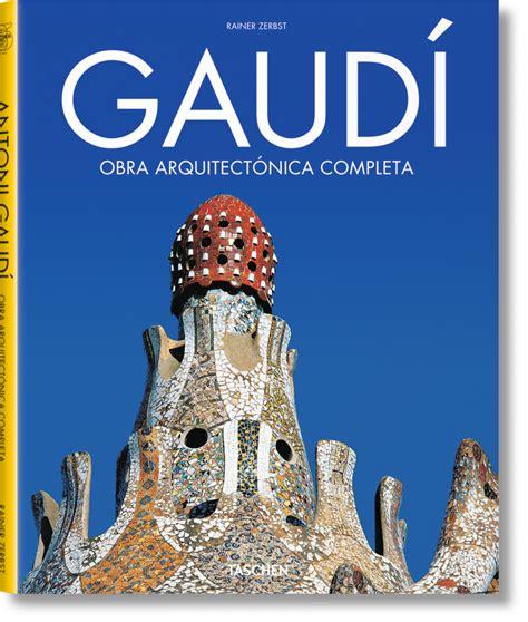 libro gaudi colouring gaudi barcelona gaud 237 obra arquitect 243 nica completa libros taschen