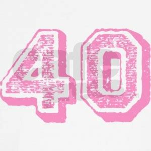 pink 40yeras old 40 years old birthday quotes quotesgram