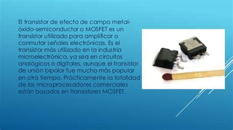 transistor definicion mosfet uso aplicaciones definicion